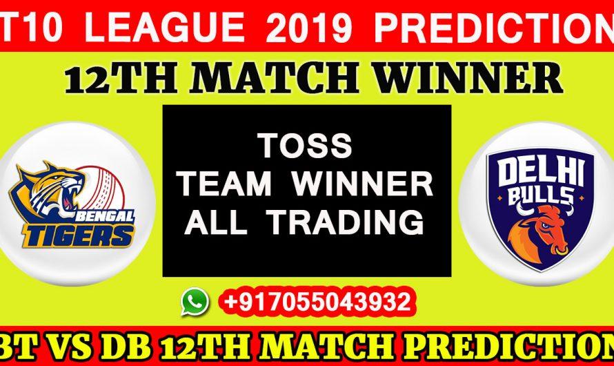 12ND Match T10 2019, Bangla Tigers vs Delhi Bulls, Match Prediction& TIPS, BT VS DB