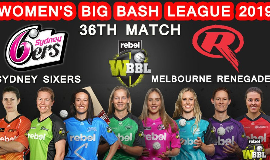 36TH Match WBBL 2019, Sydney Sixers vs Melbourne Renegades, Match Prediction& TIPS, SYS VS MLR