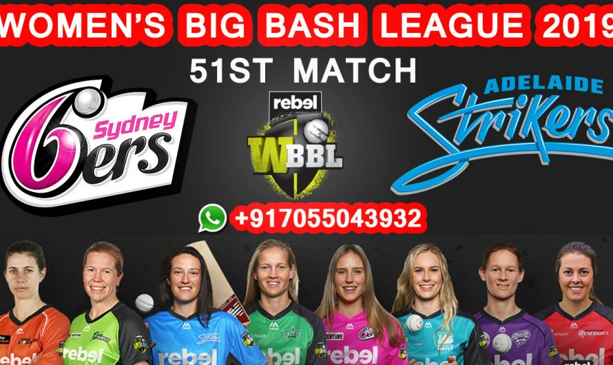 51ST Match WBBL 2019, Sydney Sixers vs Adelaide Strikers, Match Prediction& TIPS, SYS VS ADS