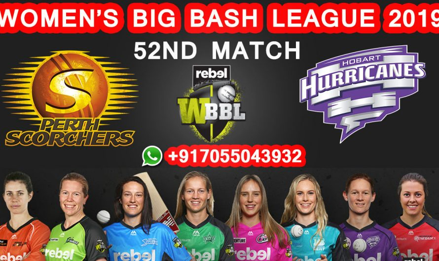 52ND Match WBBL 2019, Perth Scorchers vs Hobart Hurricanes, Match Prediction& TIPS, PRS VS HOH