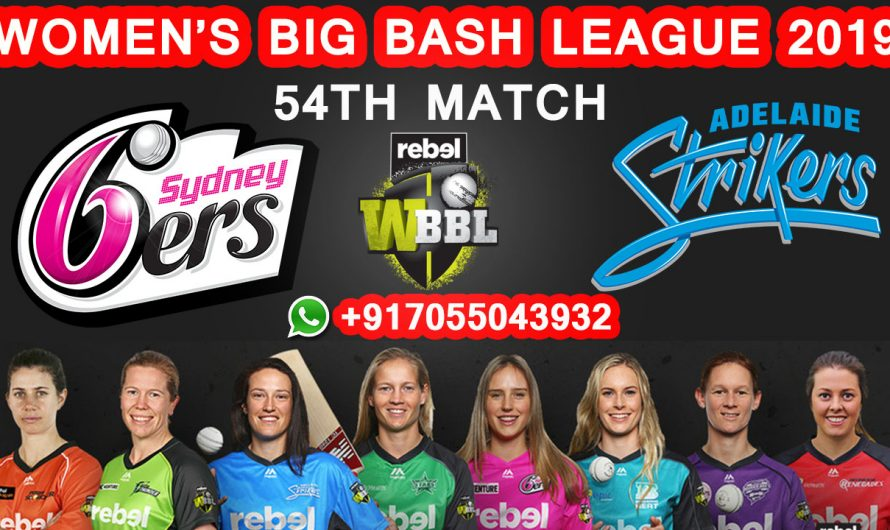 54TH Match WBBL 2019, Sydney Sixers vs Adelaide Strikers, Match Prediction& TIPS, SYS VS ADS
