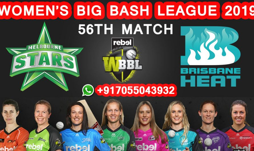 56TH Match WBBL 2019, Melbourne Stars vs Brisbane Heat, Match Prediction& TIPS, MLS VS BRH