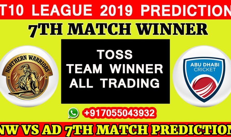 7TH Match T10 2019, Northern Warriors vs Team Abu Dhabi, Match Prediction& TIPS, NW VS TAD