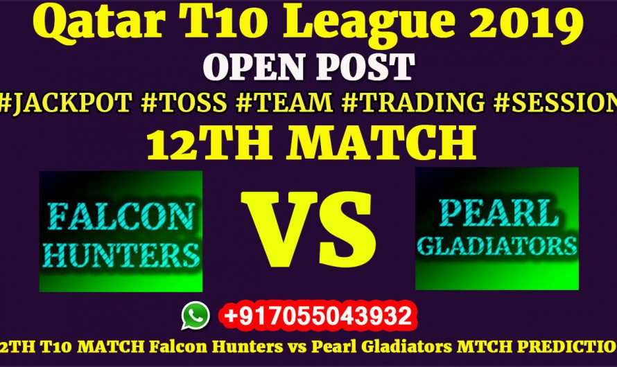 12TH Match, Qatar T10 League 2019: Falcon Hunters vs Pearl Gladiators, Match Prediction & Tips