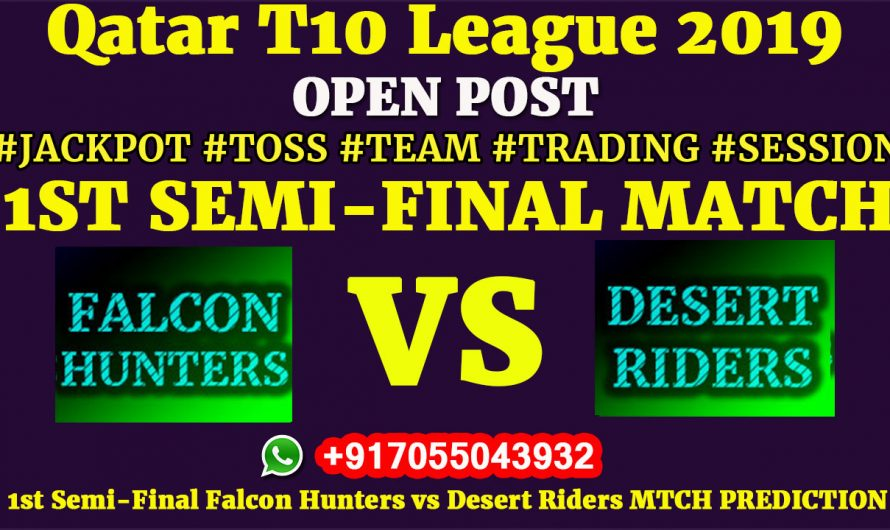 1ST SEMI FINAL Match, Qatar T10 League 2019: Falcon Hunters vs Desert Riders, Match Prediction & Tips