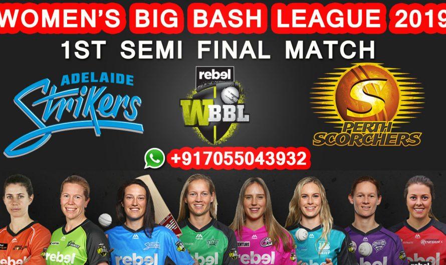 1ST Semi-Final Match WBBL 2019, Adelaide Strikers vs Perth Scorchers, Match Prediction& TIPS