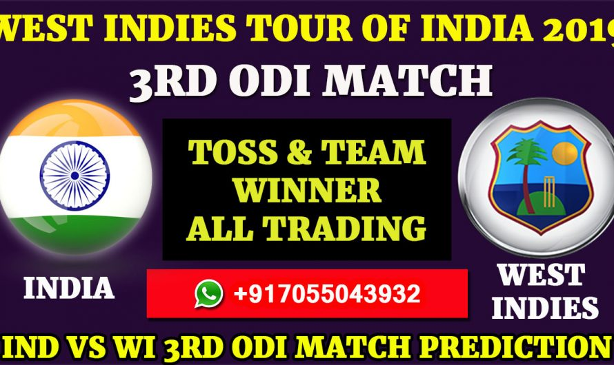 3RD ODI Match, West Indies tour of India 2019: India vs West Indies, Match Prediction& Tips, IND VS WI