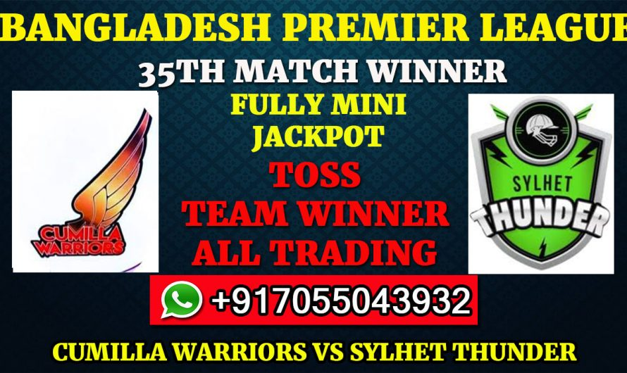 35TH T20 Match, BPL 2019-20: Cumilla Warriors vs Sylhet Thunder, Full Prediction & Tips