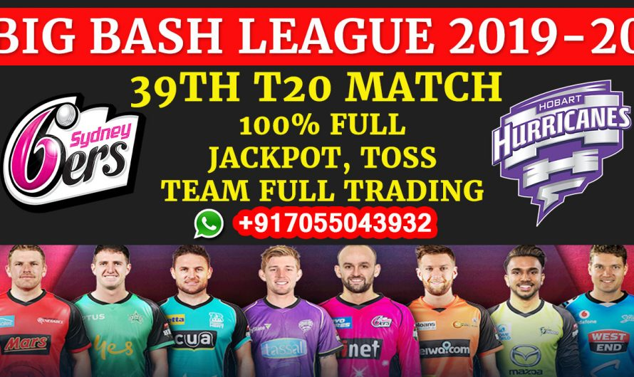 39TH T20 Match, BBL 2019-20: Sydney Sixers vs Hobart Hurricanes, Full Prediction & Tips