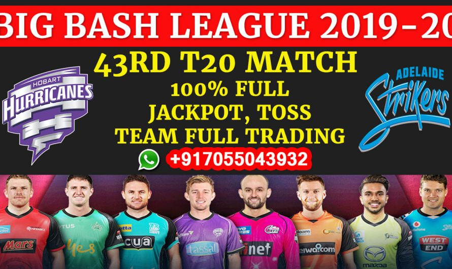 43RD T20 Match, BBL 2019-20: Hobart Hurricanes vs Adelaide Strikers, Full Prediction & Tips