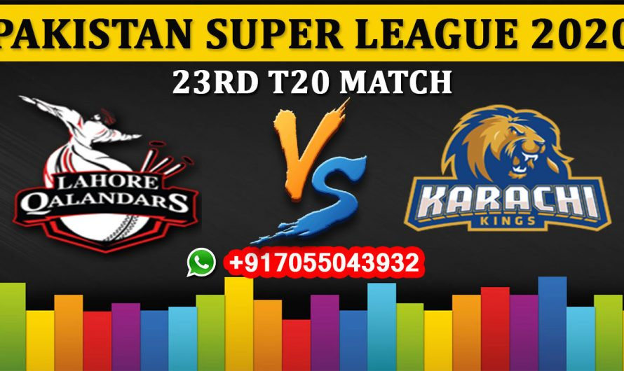 23rd T20 Match, PSL 2020: Lahore Qalandars vs Karachi Kings, Full Prediction & Tips
