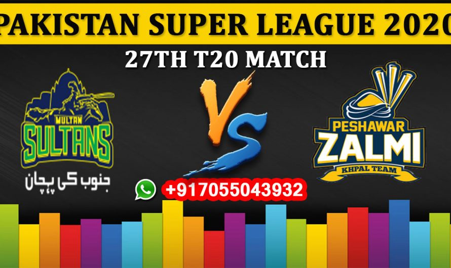 27TH T20 Match, PSL 2020: Multan Sultans vs Peshawar Zalmi, Full Prediction & Tips