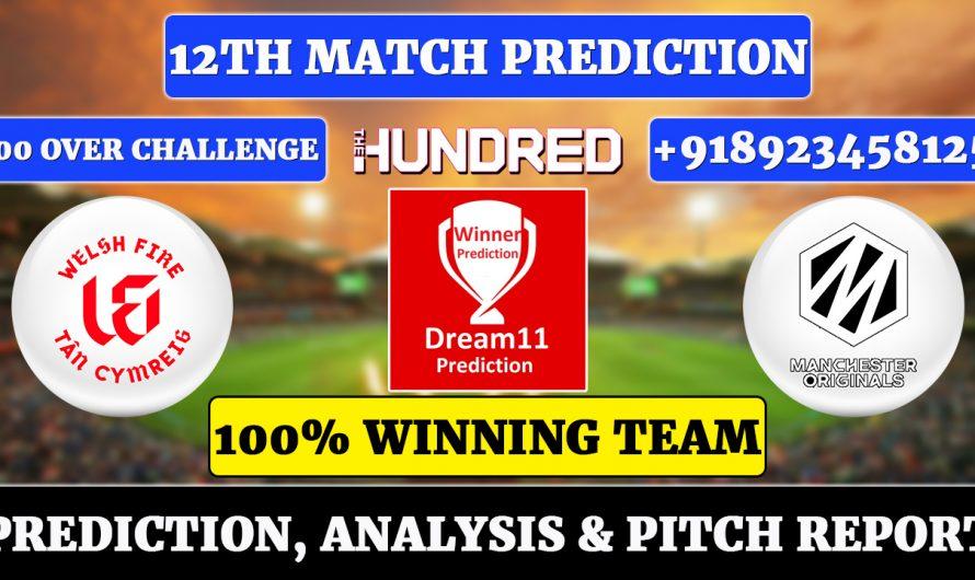 12th Match The Hundred Men's 2021, Welsh Fire vs Manchester Originals, WEF vs MCR Dream11 Prediction