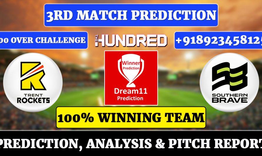 3rd Match The Hundred Men's 2021, 3rd Match Prediction Trent Rockets vs Southern Brave, TRE vs SOU Dream11 Prediction