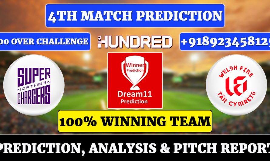 4th Match The Hundred Men's 2021, 4th Match Prediction Northern Superchargers vs Welsh Fire, NORS vs WEF Dream11 Prediction
