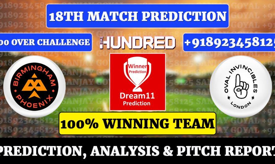 18th Match The Hundred Men's 2021, Birmingham Phoenix vs Oval Invincibles, BRM vs OVL Dream11 Prediction