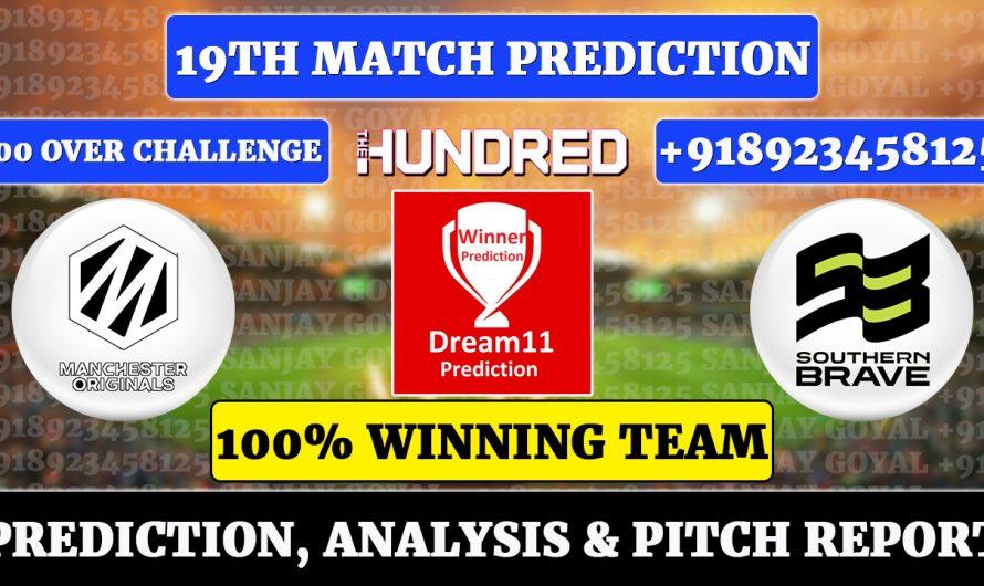 19th Match The Hundred Men's 2021, Manchester Originals vs Southern Brave, MCR vs SOU Dream11 Prediction
