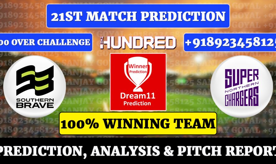 21st Match The Hundred Men's 2021, Southern Brave vs Northern Superchargers, SOU vs NORS Dream11 Prediction