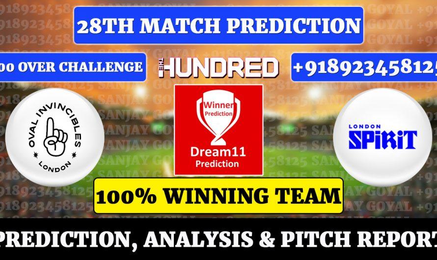 28th Match The Hundred Men's 2021, Oval Invincibles vs London Spirit, OVL vs LDN Dream11 Prediction, Sanjay Goyal