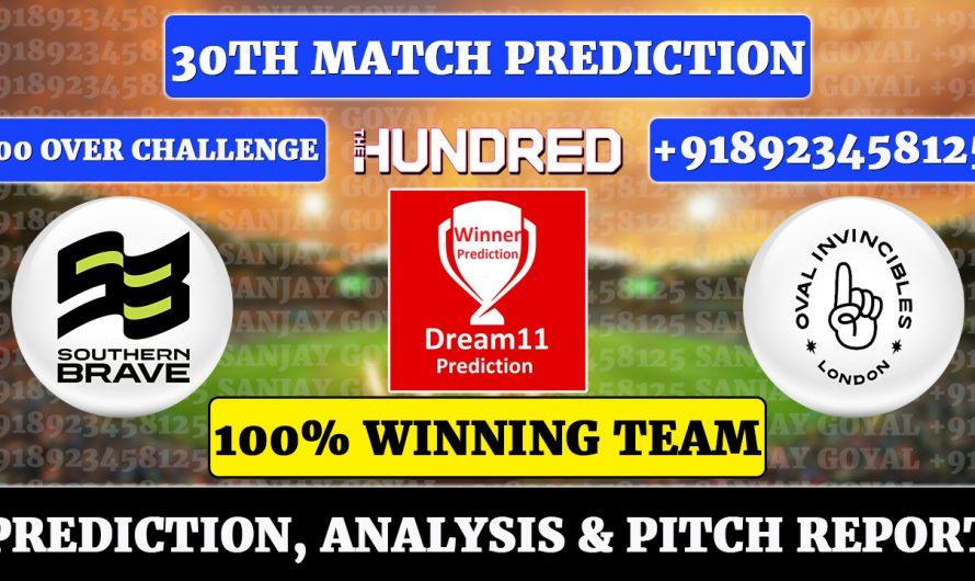 30th Match The Hundred Men's 2021, Southern Brave vs Oval Invincibles, SOU vs OVL Dream11 Prediction, Sanjay Goyal