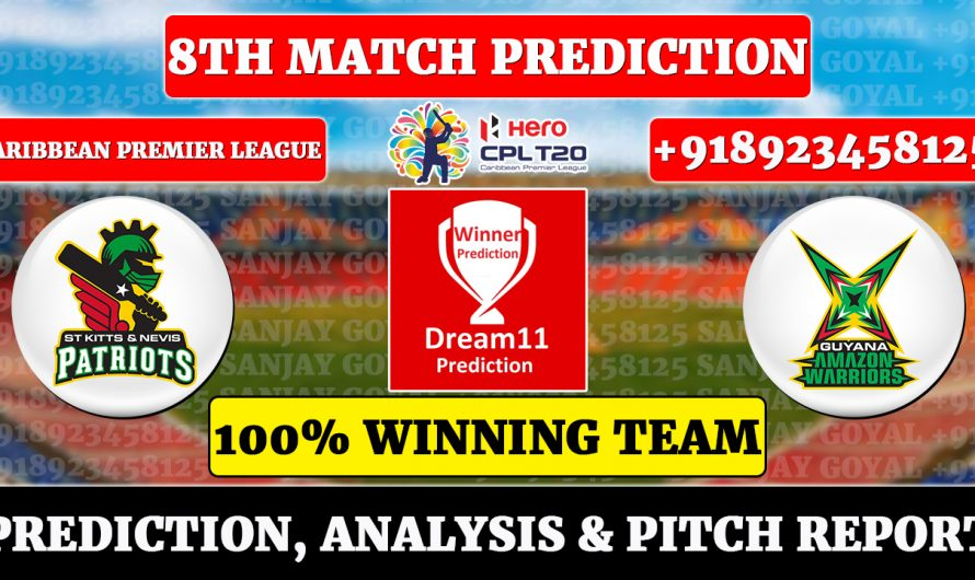 8th Match CPL 2021, St Kitts and Nevis Patriots vs Guyana Amazon Warriors, Match Prediction, SNP VS GAW Dream11 Prediction